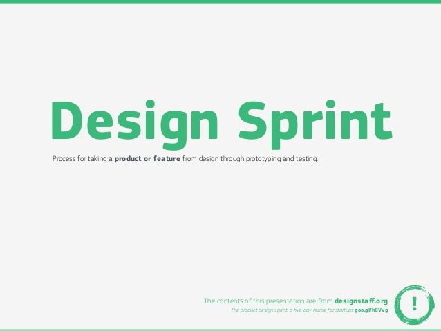 Design SprintProcess for taking a product or feature from design through prototyping and testing.                         ...