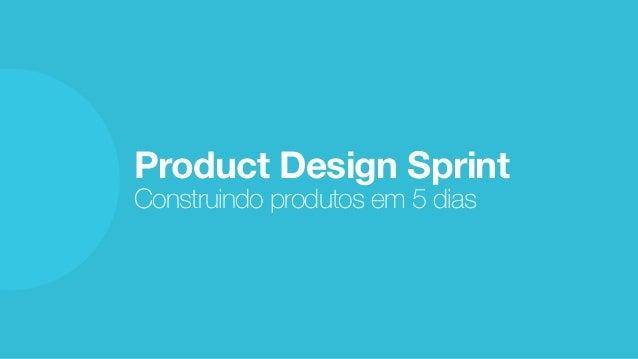 Product Design Sprint Construindo produtos em 5 dias