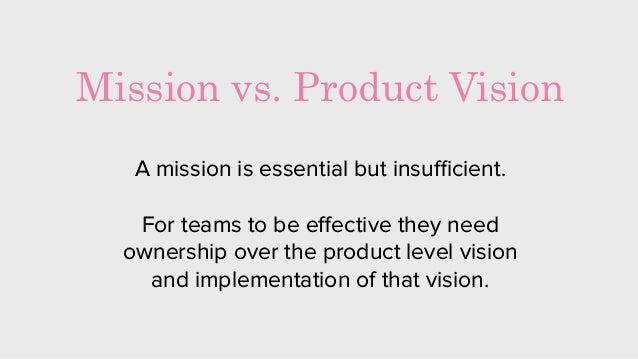 Mission Product Vision & Strategy Values & Metrics ?? 1