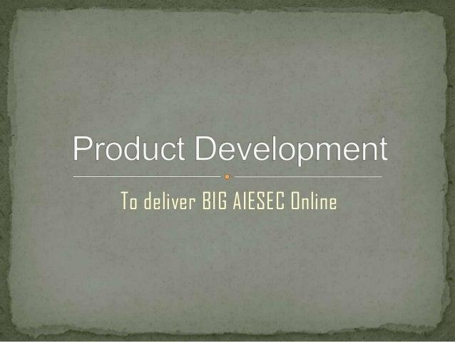 To deliver BIG AIESEC Online