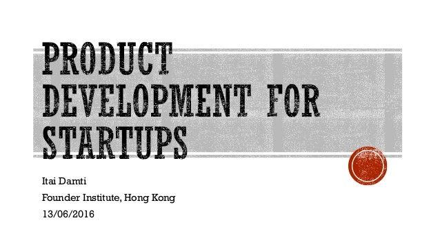 Itai Damti Founder Institute, Hong Kong 13/06/2016