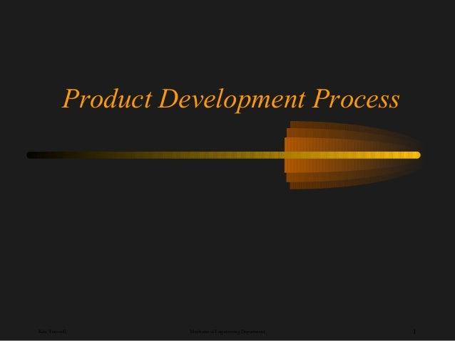 1Mechanical Engineering DepartmentKen Youssefi Product Development Process