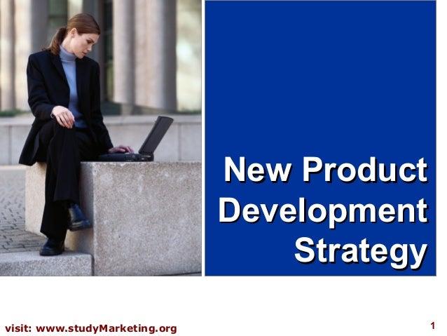New Product                                Development                                    Strategyvisit: www.studyMarketin...