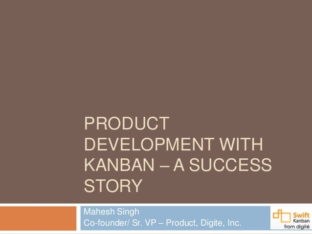 Product development success story with kanban final for Product development inc
