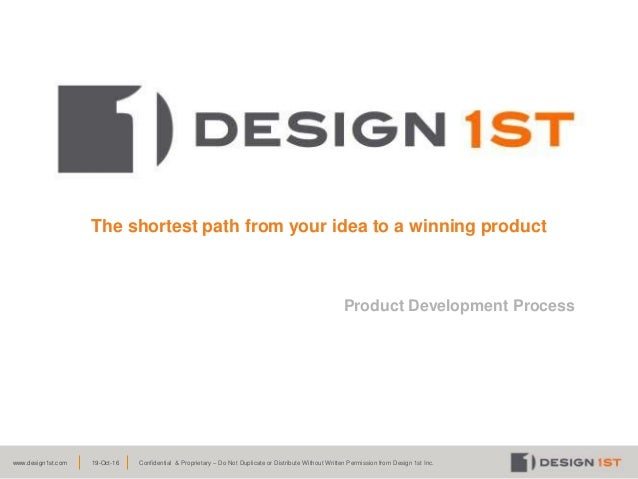 www.design1st.com Confidential & Proprietary – Do Not Duplicate or Distribute Without Written Permission from Design 1st I...