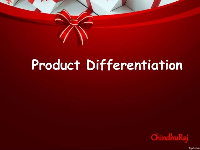 Product Differentiation  ChindhuRaj