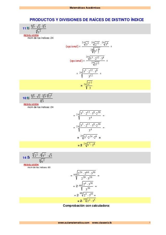 Matemáticas Académicas www.aulamatematica.com www.classwiz.tk 1 PRODUCTOS Y DIVISIONES DE RAÍCES DE DISTINTO ÍNDICE 11 4 2...