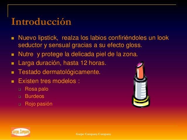 Introducción   Nuevo lipstick, realza los labios confiriéndoles un look    seductor y sensual gracias a su efecto gloss....