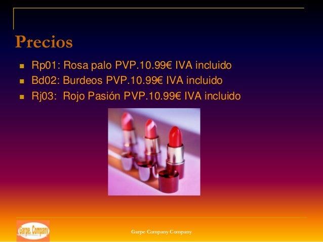 Precios   Rp01: Rosa palo PVP.10.99€ IVA incluido   Bd02: Burdeos PVP.10.99€ IVA incluido   Rj03: Rojo Pasión PVP.10.99...