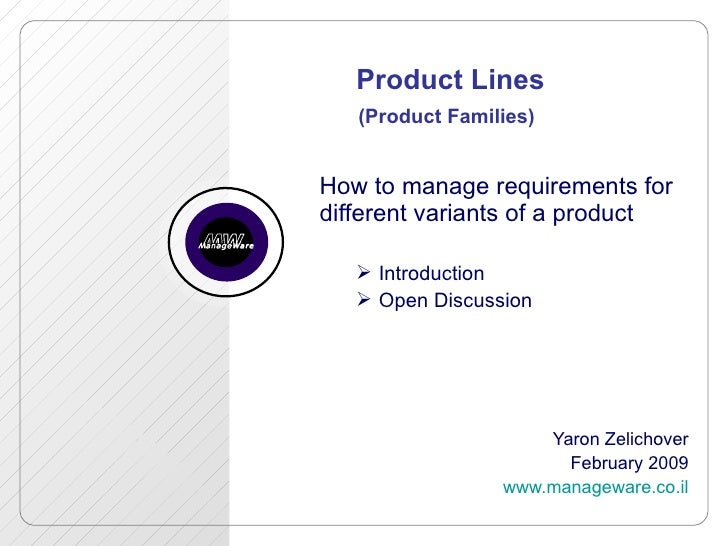 Product Lines (Product Families)   <ul><li>How to manage requirements for different variants of a product </li></ul><ul><u...