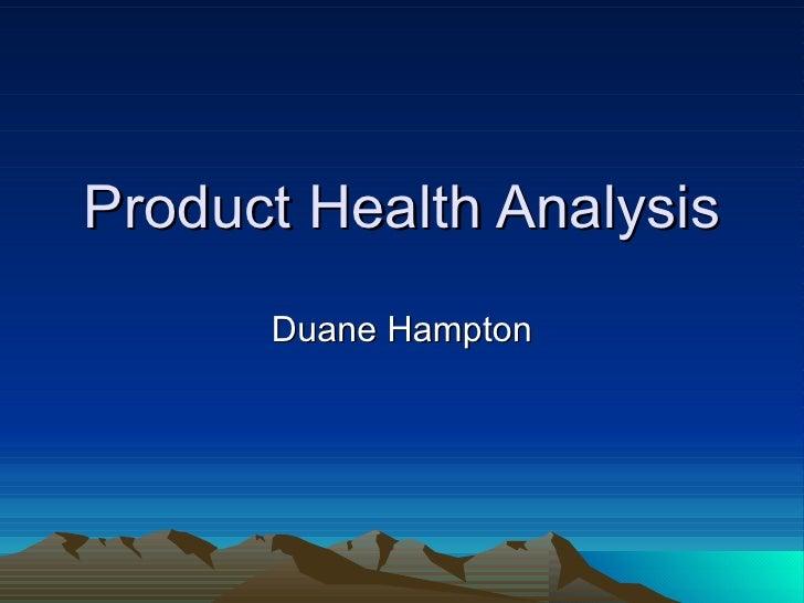 Product Health Analysis Duane Hampton