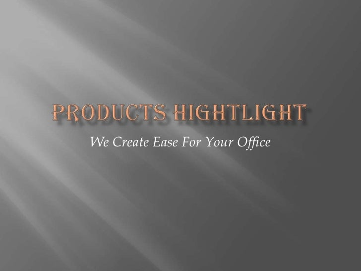 We Create Ease For Your Office