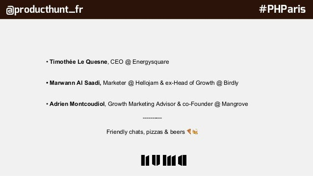 Product hunt france - Complete meetup @ numa - 07092016 Slide 2