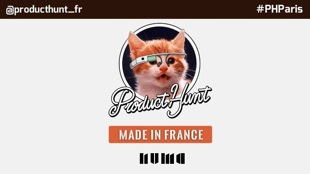 Product hunt france - Complete meetup @ numa - 07092016 Slide 3
