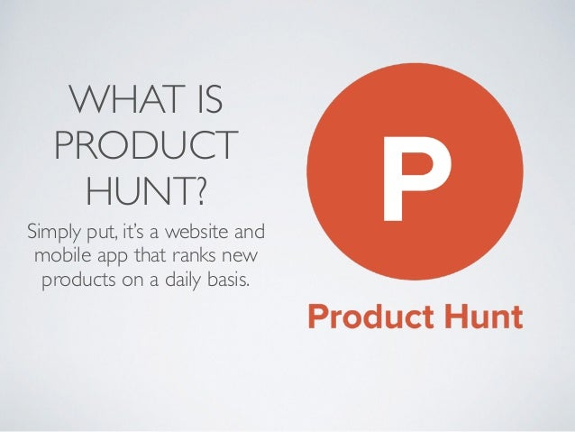 What is Product Hunt, Anyway? A Product Hunt 101  Slide 2