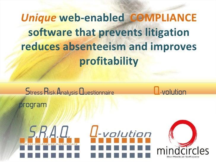S tress  R isk  A nalysis  Q uestionnaire  Q - volution program Unique   web-enabled  COMPLIANCE  software that prevents l...
