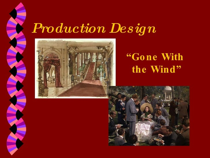 """Production Design """" Gone With  the Wind"""""""