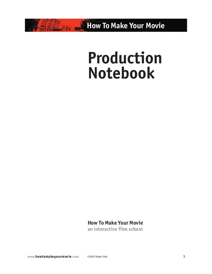 How To Make Your Movie                             Production                             Notebook                        ...