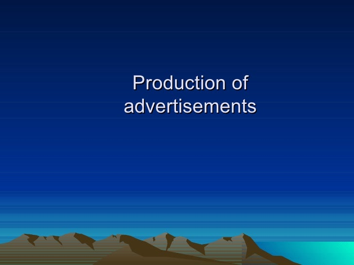 Production of advertisements