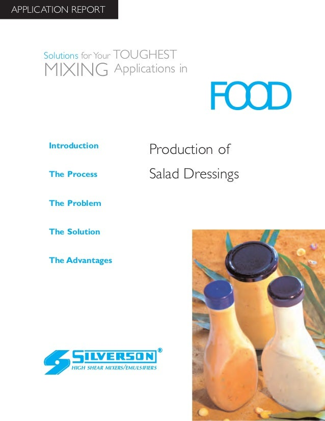 Production of Salad Dressings The Advantages Introduction The Process The Problem The Solution HIGH SHEAR MIXERS/EMULSIFIE...