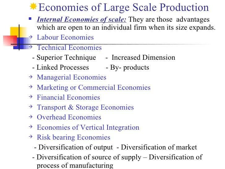 <ul><li>Economies of Large Scale Production </li></ul><ul><li>Internal Economies of scale:   They are those  advantages wh...