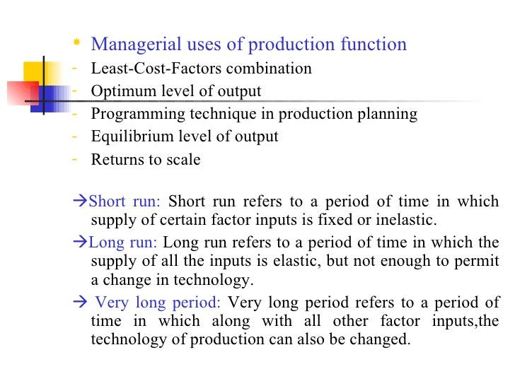 <ul><li>Managerial uses of production function </li></ul><ul><li>Least-Cost-Factors combination </li></ul><ul><li>Optimum ...