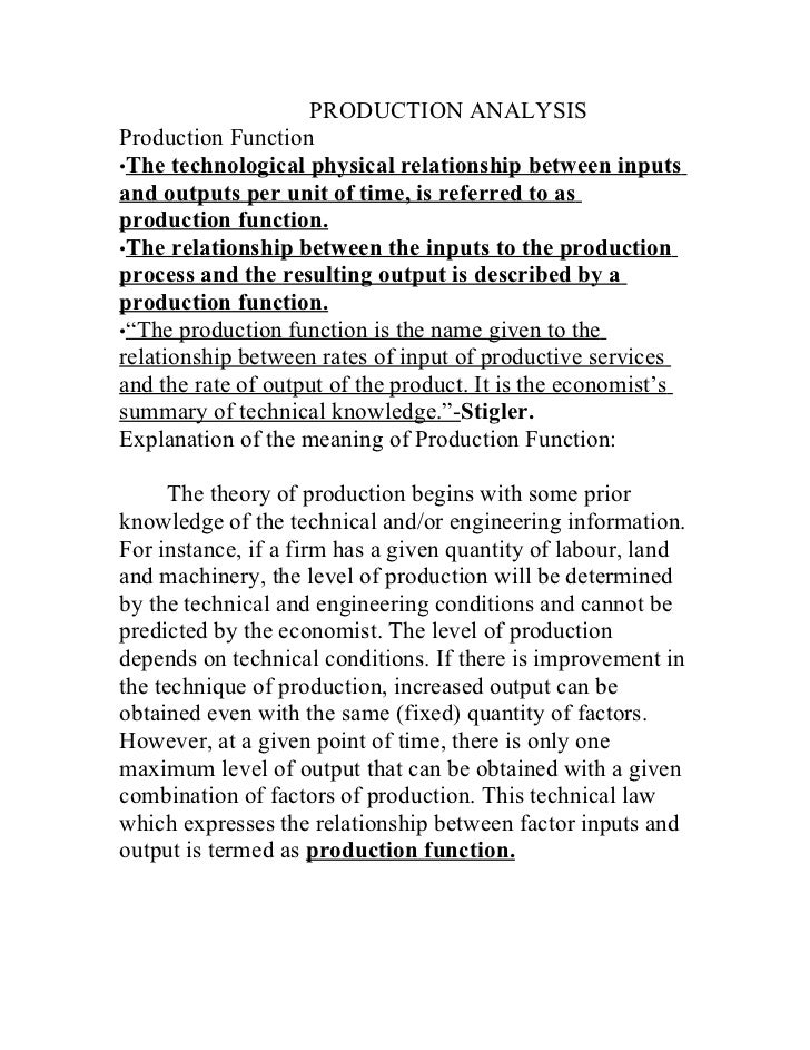 PRODUCTION ANALYSIS Production Function •The technological physical relationship between inputs and outputs per unit of ti...