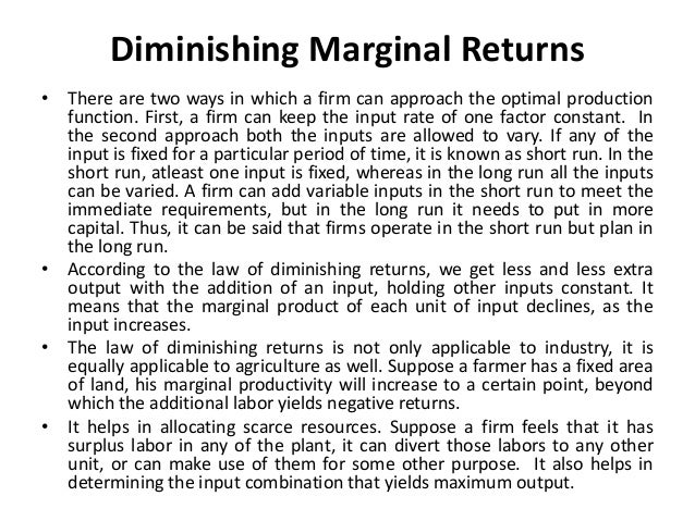 Example for Diminishing marginal returns • A firm producing readymade shirts has a limited shop floor area and has 25 mach...