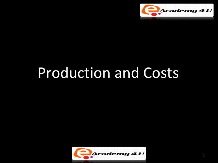 Production and Costs                       1