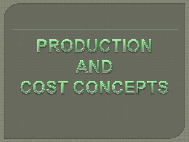 Production Inputs  Production Process  Capital  Manufactu ring  Entrepre neurship  Production Outputs  Finishe d product s...