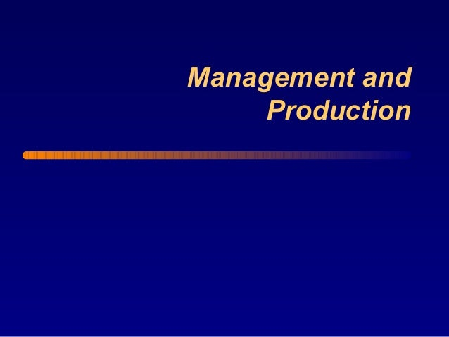 Management and Production