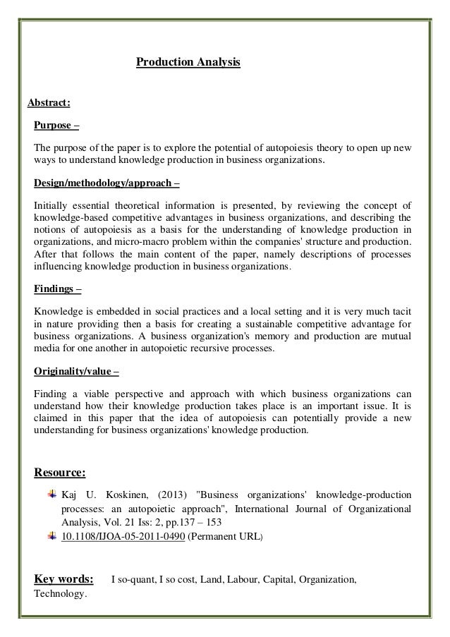 Production Analysis Abstract: Purpose – The purpose of the paper is to explore the potential of autopoiesis theory to open...