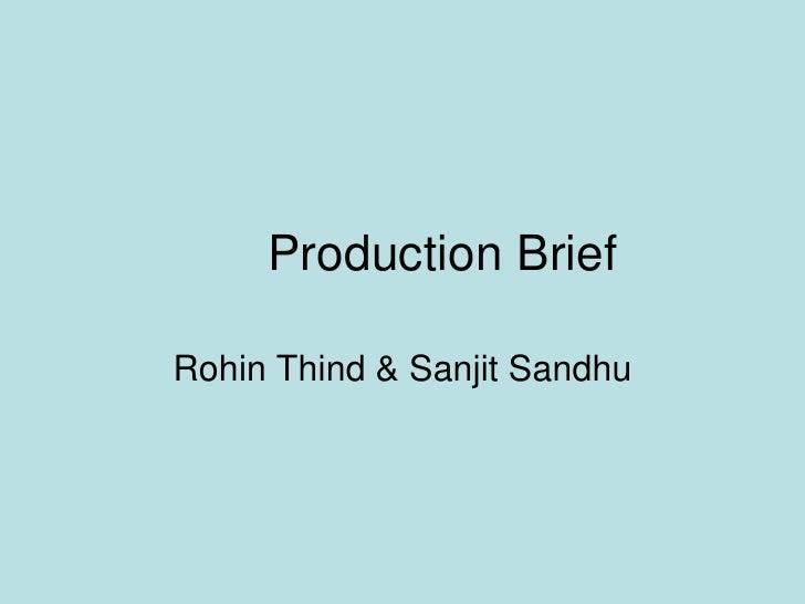 Production Brief <br />Rohin Thind & Sanjit Sandhu <br />