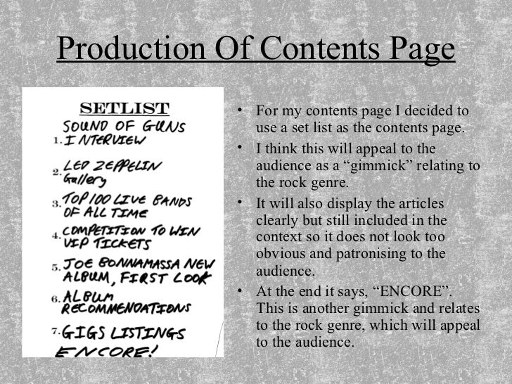 Production Of Contents Page <ul><li>For my contents page I decided to use a set list as the contents page. </li></ul><ul><...