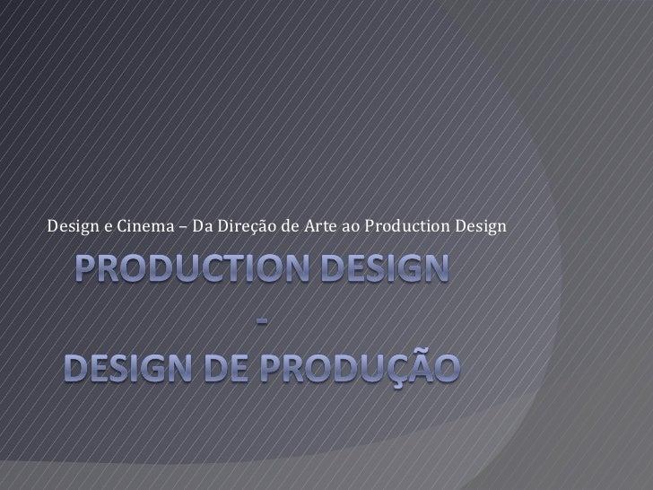 Design e Cinema – Da Direção de Arte ao Production Design