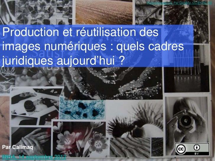 Photomontages (II). Par DavidInc. CC-BY-NC-NDProduction et réutilisation desimages numériques : quels cadresjuridiques auj...