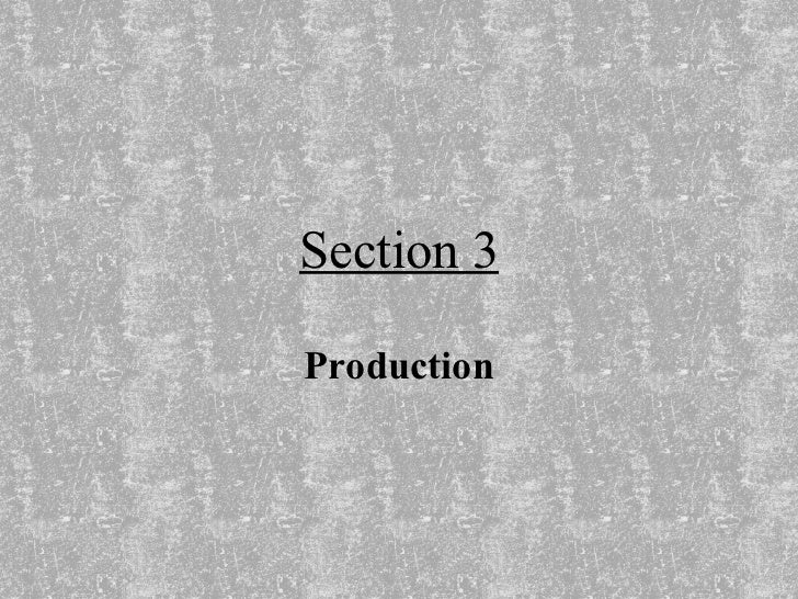 Section 3 Production