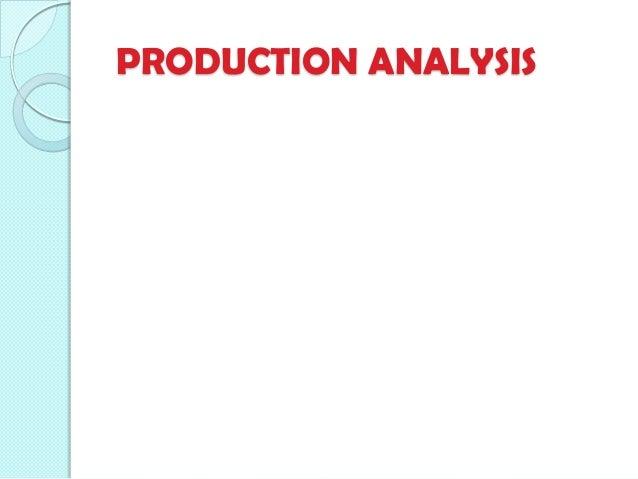 PRODUCTION ANALYSIS