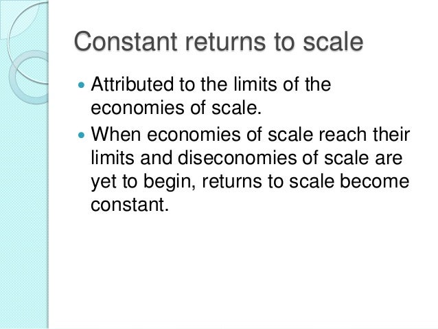 Decreasing returns to scale Doubling  inputs results in less than double the output. One reason this may occur is the di...