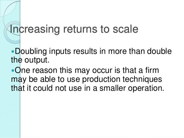 Graphs of Constant, Increasing, & Decreasing Returns to Scale Capital  Capital  Capital  150 150 100 50 Labor  Constant Re...