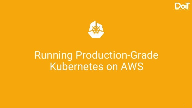1 Running Production-Grade Kubernetes on AWS