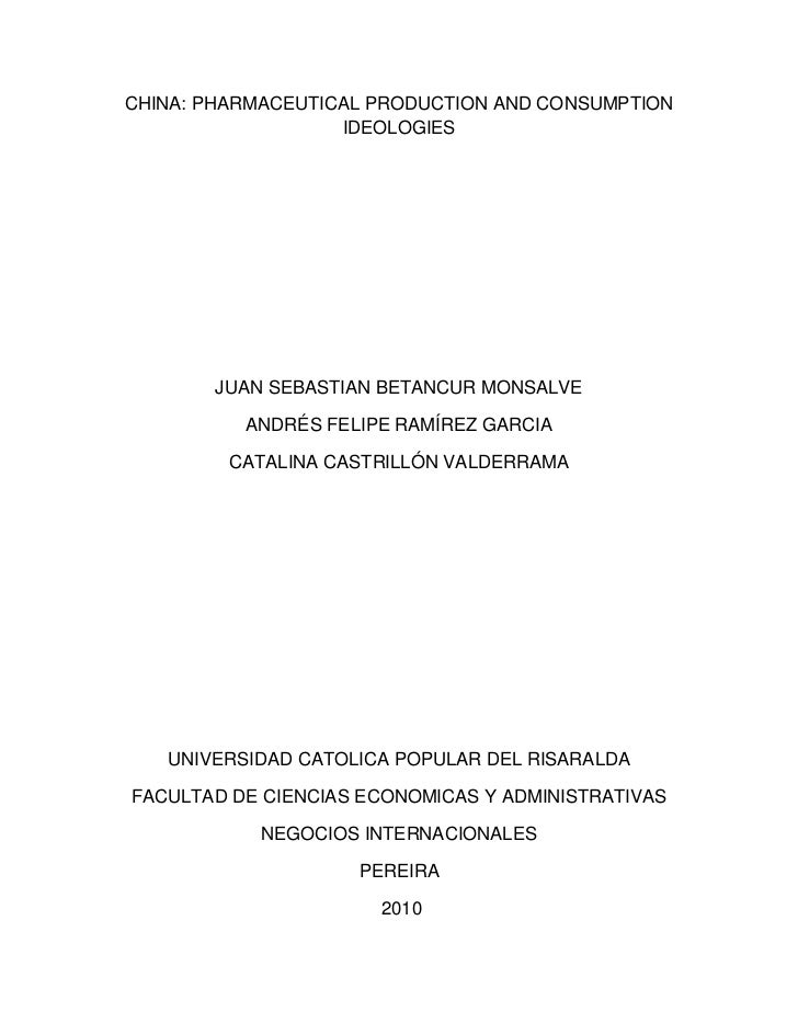 CHINA: PHARMACEUTICAL PRODUCTION AND CONSUMPTION                   IDEOLOGIES       JUAN SEBASTIAN BETANCUR MONSALVE      ...