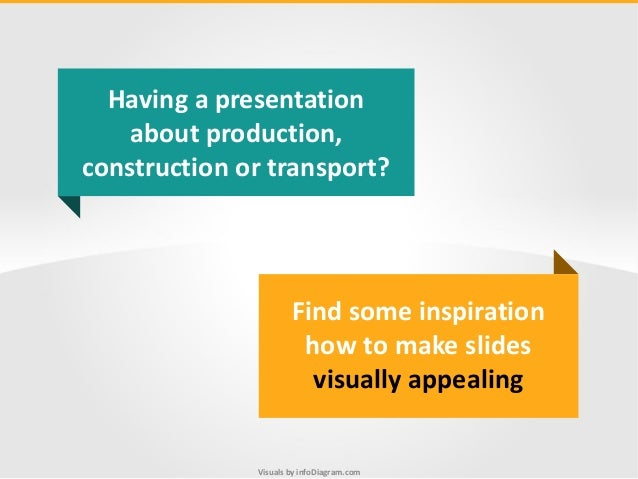 Visuals by infoDiagram.com Having a presentation about production, construction or transport? Find some inspiration how to...