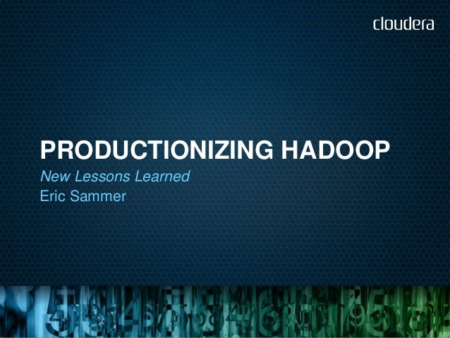 PRODUCTIONIZING HADOOPNew Lessons LearnedEric Sammer