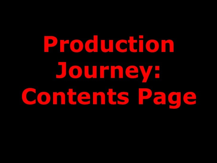 Production  Journey:Contents Page