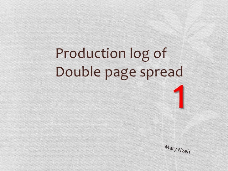 Production log ofDouble page spread                1