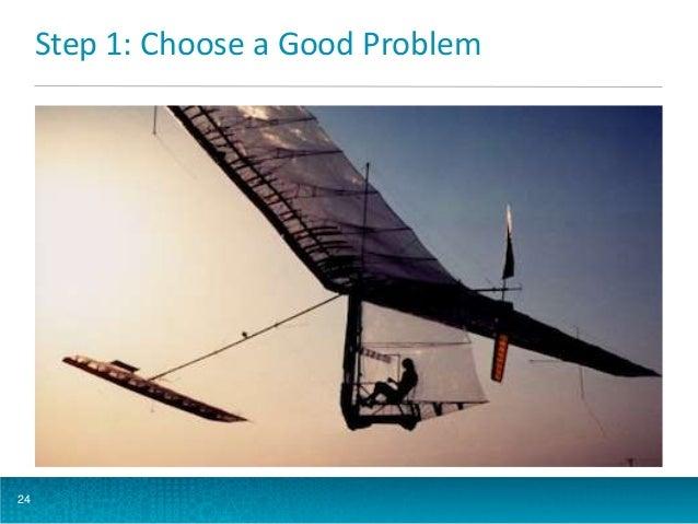 Step 1: Choose a Good Problem  24