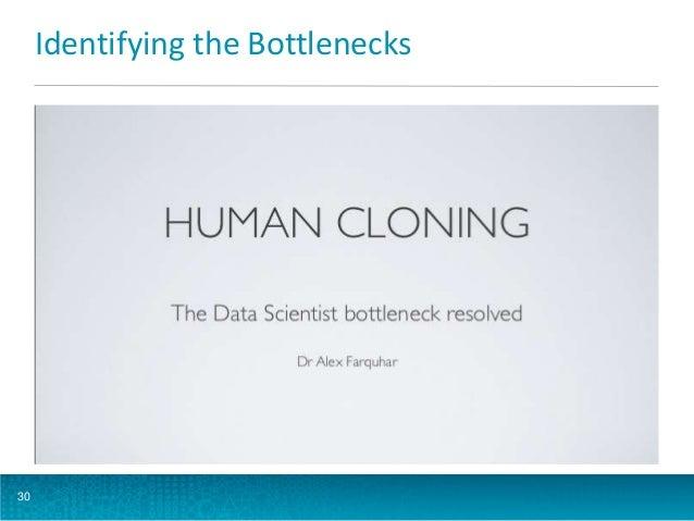 Identifying the Bottlenecks  30