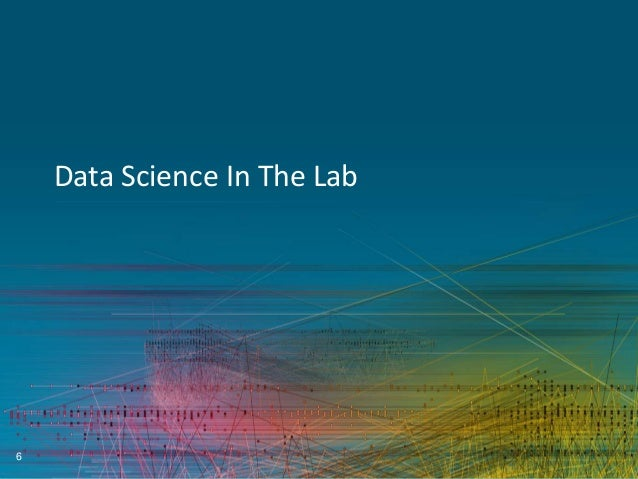 Data Science In The Lab  6