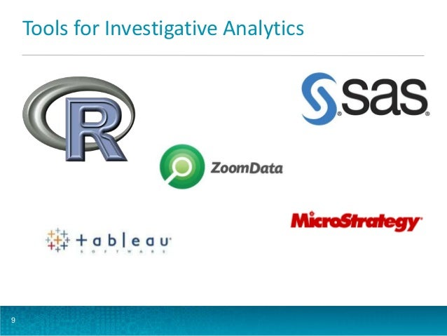 Tools for Investigative Analytics  9